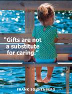 Gifts are not a substitute for caring.