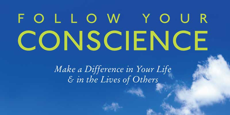 Follow your conscience, character, conscience, personal values, leadership