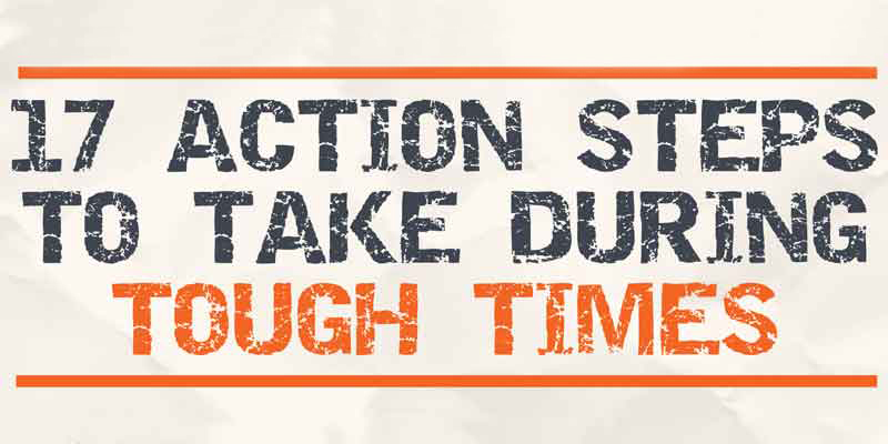 17 Action Steps to Take During Hard Times