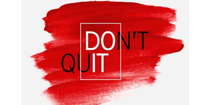 Don't Quit. Show Some Grit.