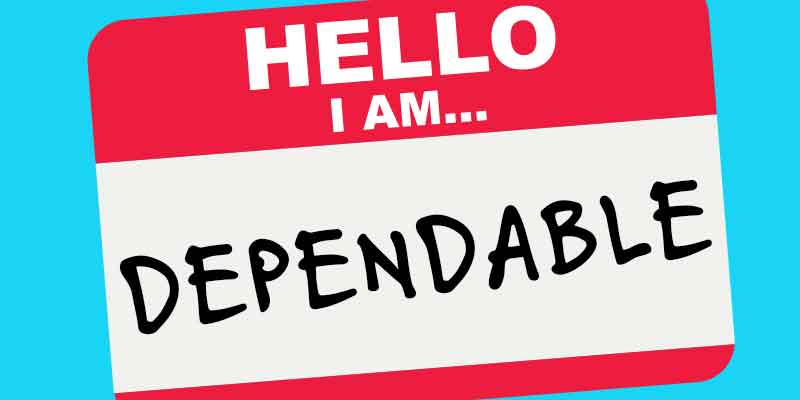 dependable, reliable, examples of dependability, characteristics of a dependable person, how to prove that you're dependable, how to build trust, signs that you're dependable, what makes you dependable, Frank Sonnenberg